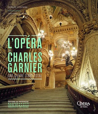 L'OPERA DE CHARLES GARNIER - UNE OEUVRE D'ART TOTAL