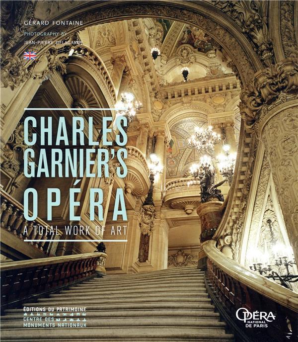 L'OPERA DE CHARLES GARNIER (ANGLAIS) - UNE OEUVRE D'ART TOTAL