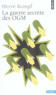 LA GUERRE SECRETE DES OGM