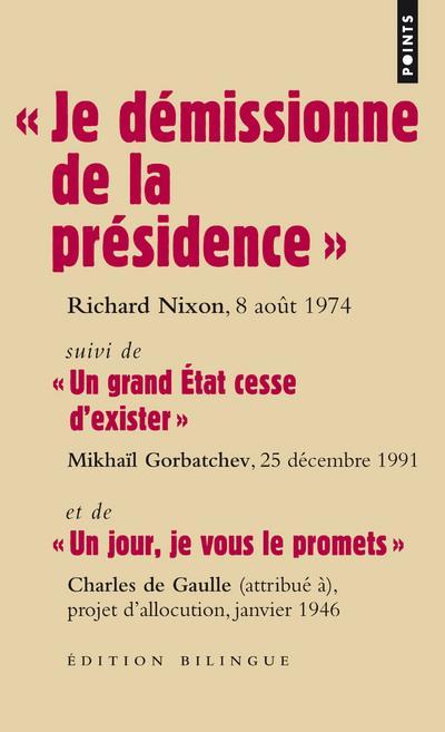 """"""" JE DEMISSIONNE DE LA PRESIDENCE """". SUIVI DE """" UN"""