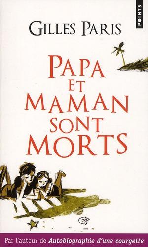 PAPA ET MAMAN SONT MORTS