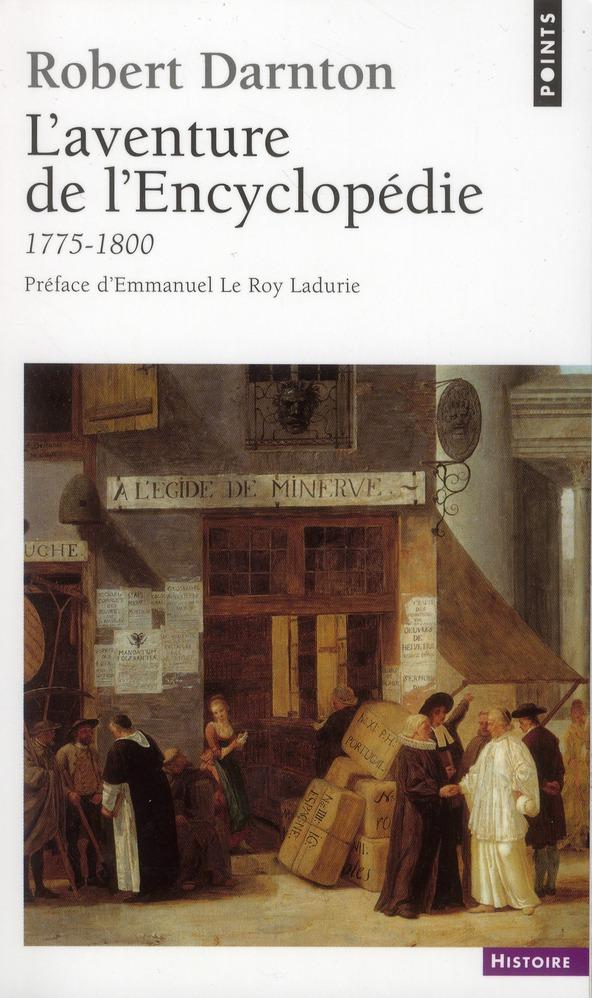 L'AVENTURE DE L'ENCYCLOPEDIE. (1775-1800)