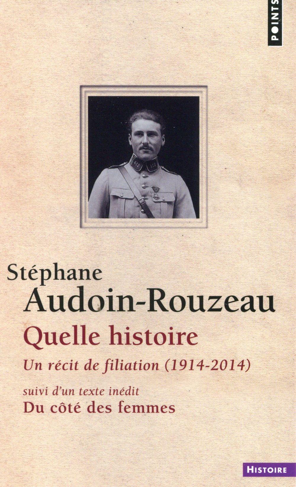 QUELLE HISTOIRE. UN RECIT DE FILIATION (1914-2014)
