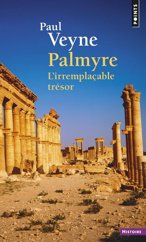 PALMYRE. L'IRREMPLACABLE TRESOR