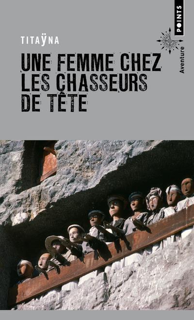 UNE FEMME CHEZ LES CHASSEURS DE TETES