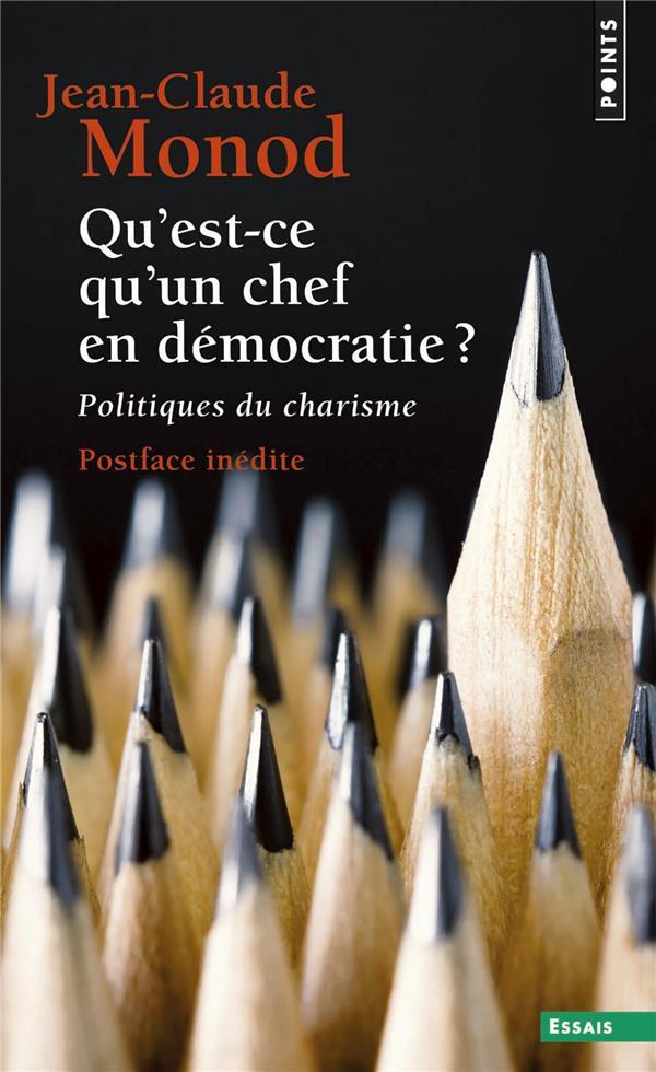 QU'EST-CE QU'UN CHEF EN DEMOCRATIE ? - POLITIQUES DU CHARISME