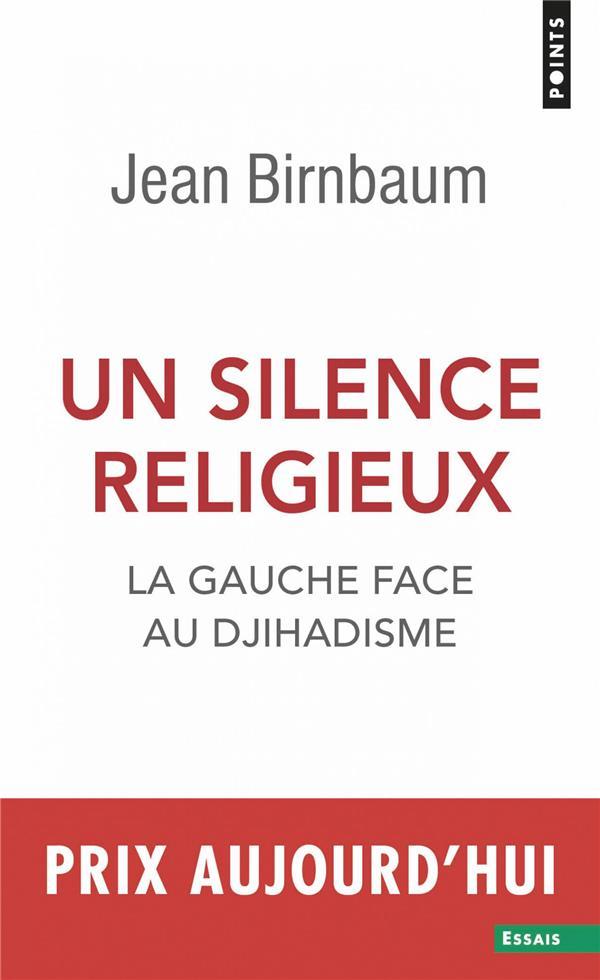 UN SILENCE RELIGIEUX - LA GAUCHE FACE AU DJIHADISME