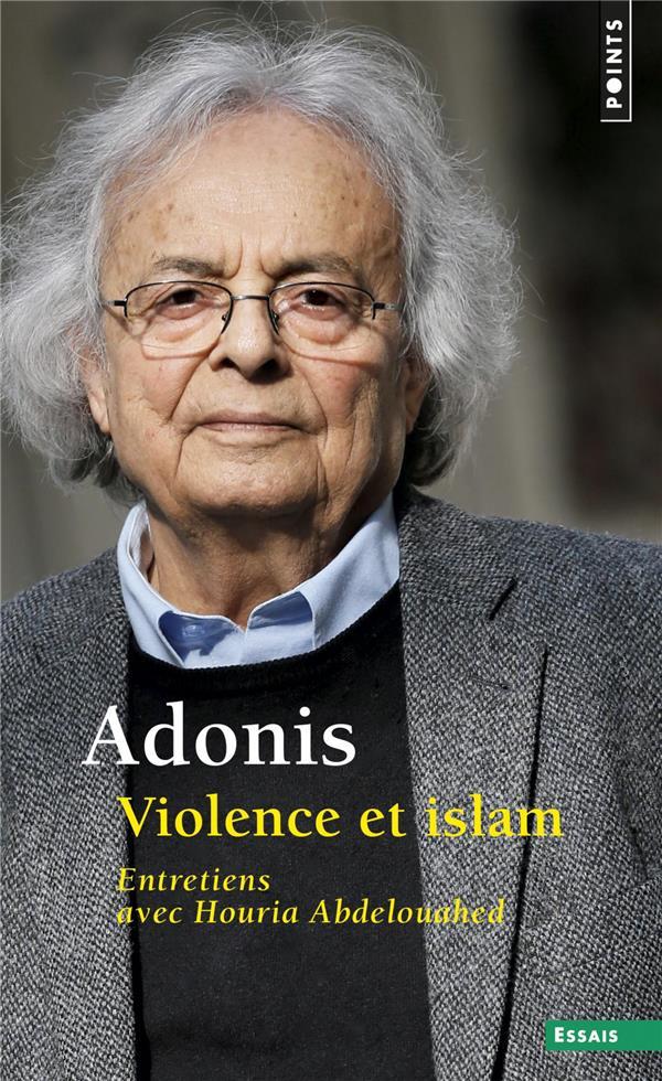 VIOLENCE ET ISLAM - ENTRETIENS AVEC HOURIA ABDELOUAHED