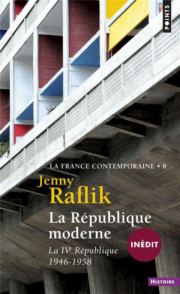 LA REPUBLIQUE MODERNE - LA IVE REPUBLIQUE (1946-1958)