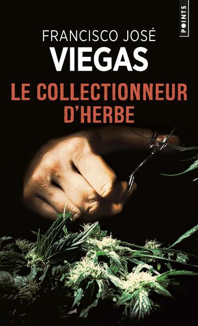 LE COLLECTIONNEUR D'HERBE. UNE ENQUETE DE L'INSPECTEUR JAIME RAMOS