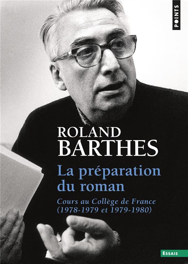 LA PREPARATION DU ROMAN. COURS AU COLLEGE DE FRANCE (1978-1979 ET 1979-1980)