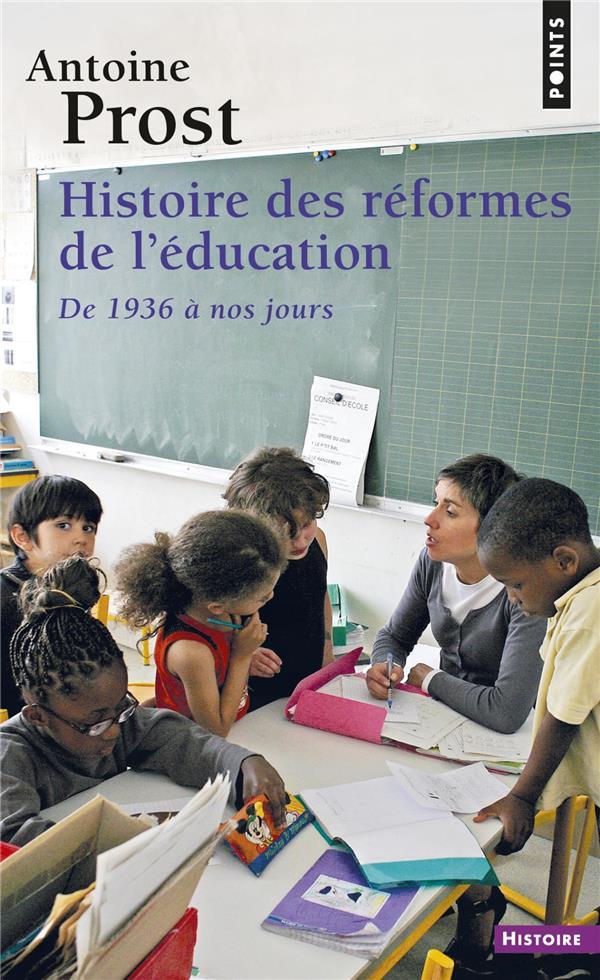 HISTOIRE DES REFORMES DE L'EDUCATION. DE 1936 A NOS JOURS