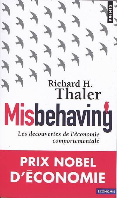 MISBEHAVING. LES DECOUVERTES DE L'ECONOMIE COMPORTEMENTALE