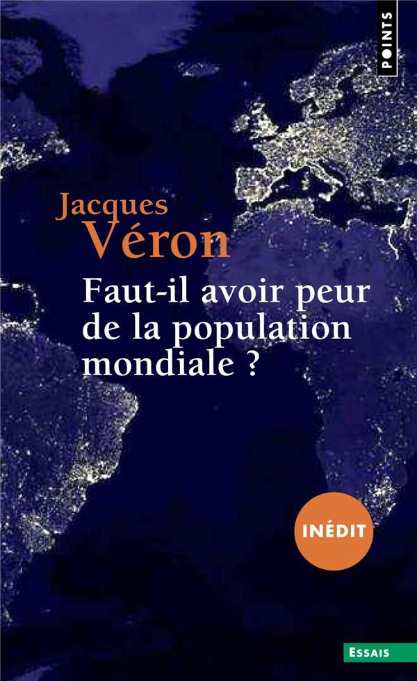 FAUT-IL AVOIR PEUR DE LA POPULATION MONDIALE ?