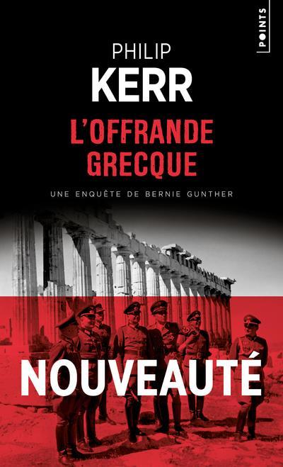 L'OFFRANDE GRECQUE - UNE ENQUETE DE BERNIE GUNTHER