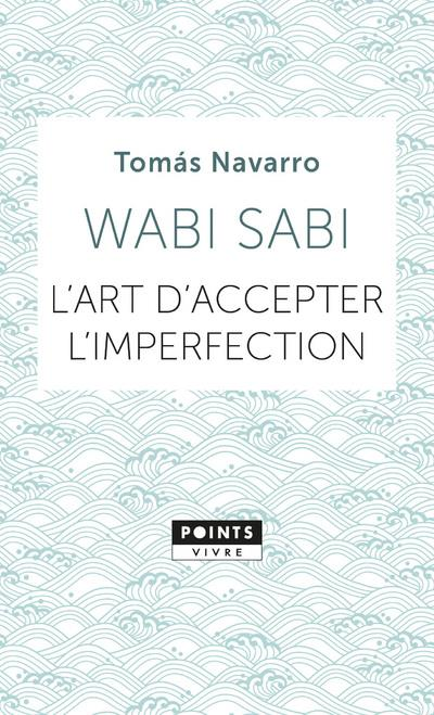 WABI SABI. L'ART D'ACCEPTER L'IMPERFECTION