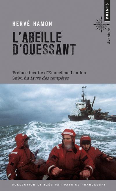 L'ABEILLE D'OUESSANT - SUIVI DE LE LIVRE DES TEMPETES A BORD DE L'ABEILLE FLANDRE