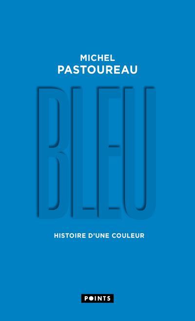 BLEU. HISTOIRE D'UNE COULEUR