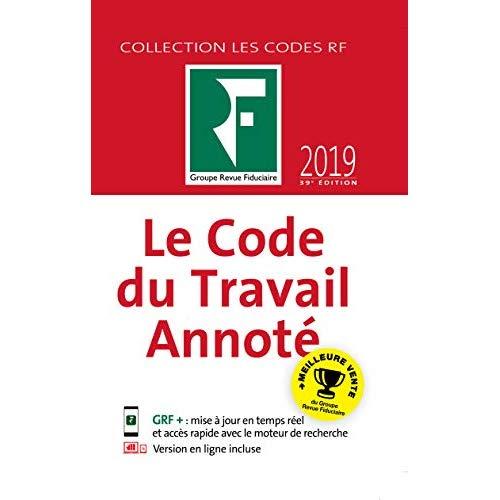 LE CODE DU TRAVAIL ANNOTE 2019