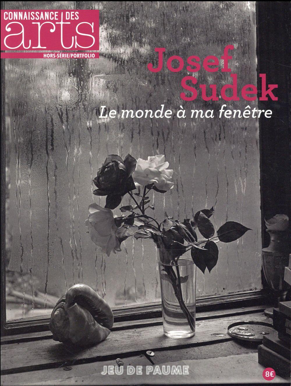 JOSEF SUDEK - LE MONDE A MA FENETRE