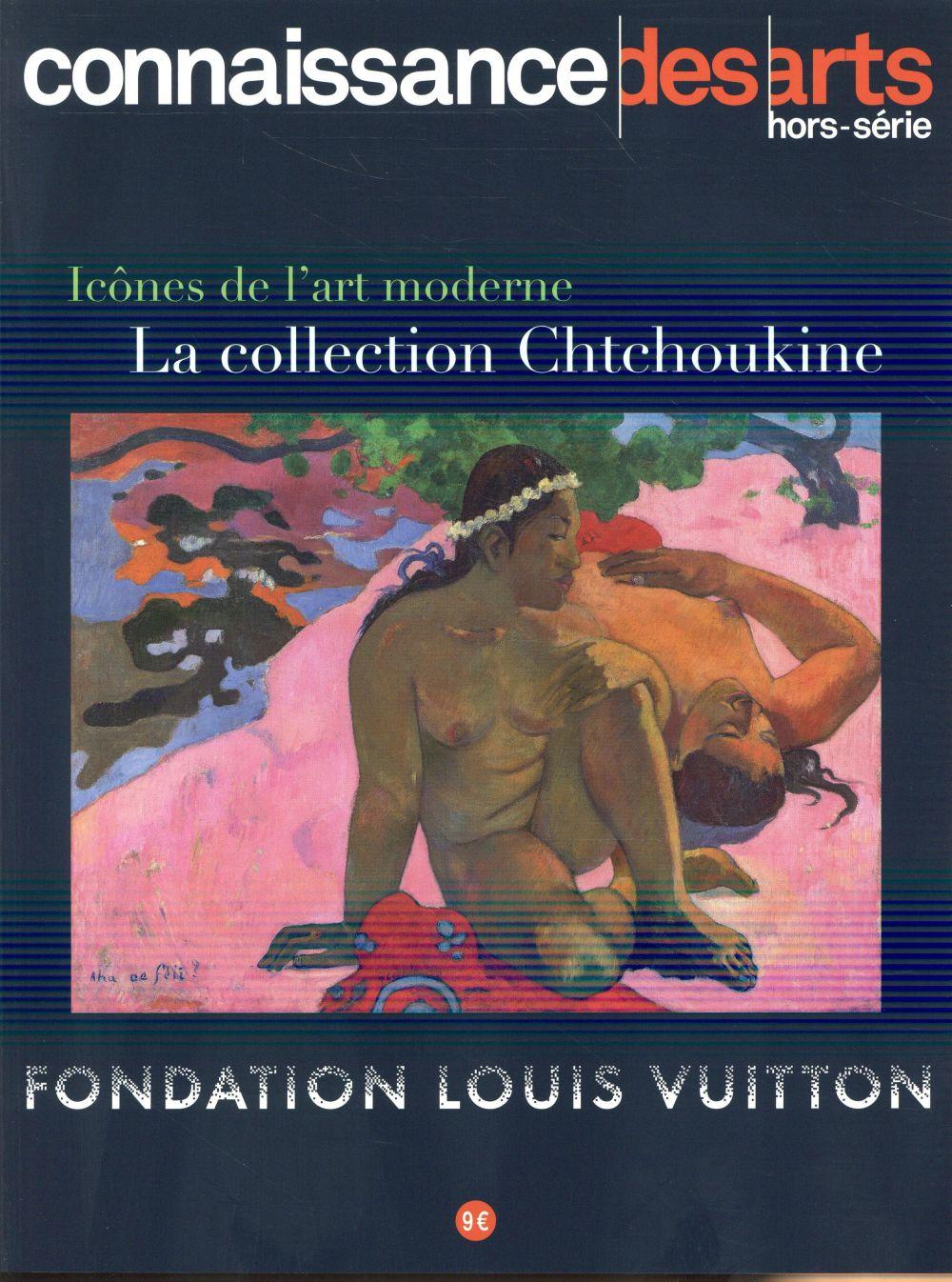 ICONE DE L ART MODERNE LA COLLECTION CHTCHOUKINE