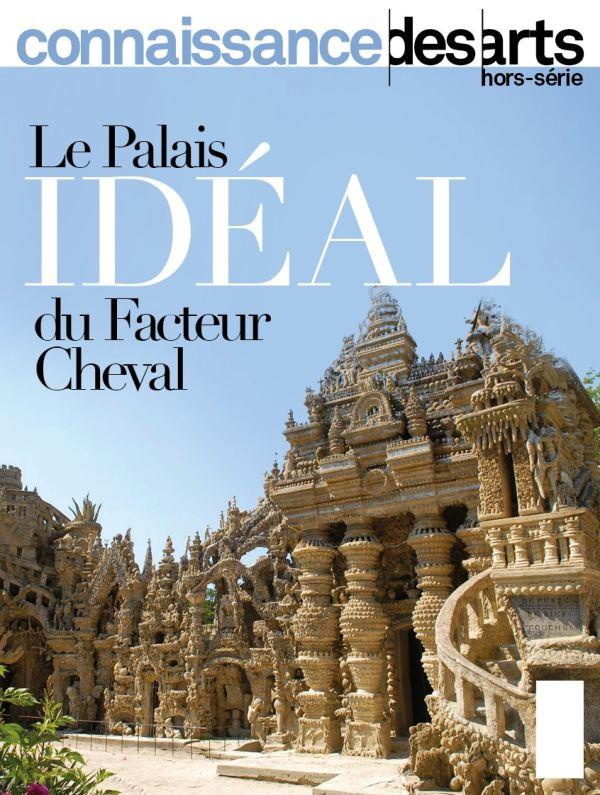 LE PALAIS IDEAL DU FACTEUR CHEVAL
