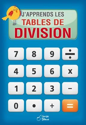 J'APPRENDS LES TABLES DE DIVISIONS