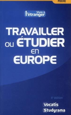 TRAVAILLER OU ETUDIER EN EUROPE 4 EDT