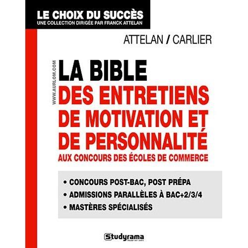 BIBLE DES ENTRETIENS DE MOTIVATION ET DE PERSONNALITE (LA)