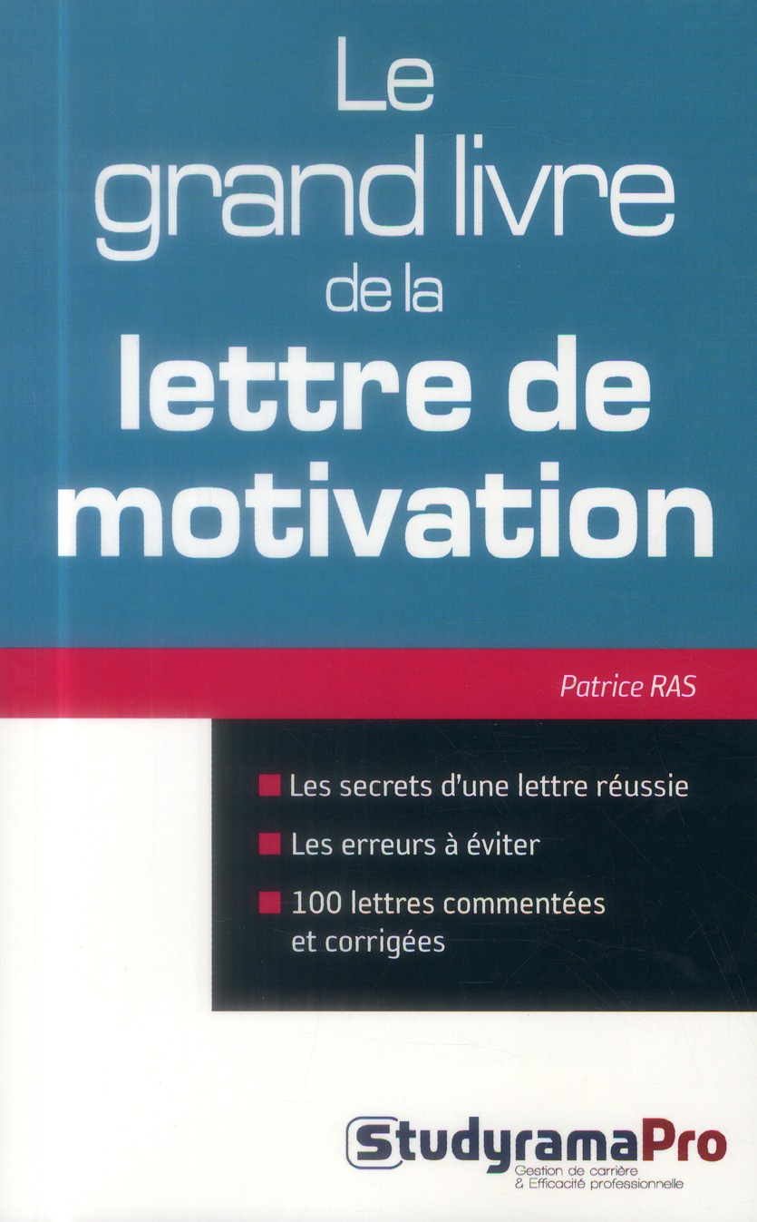 GRAND LIVRE DE LA LETTRE DE MOTIVATION (LE)