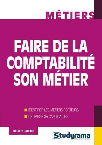 FAIRE DE LA COMPTABILITE SON METIER