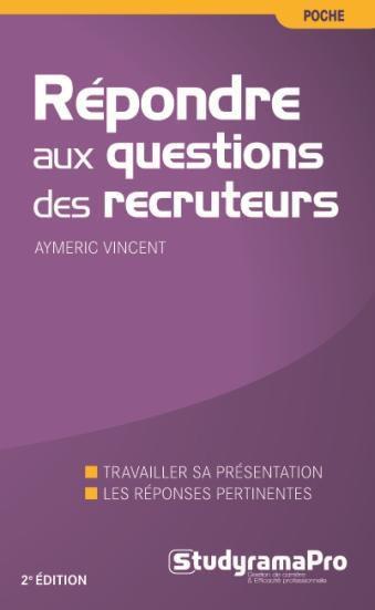 REPONDRE AUX QUESTIONS DES RECRUTEURS