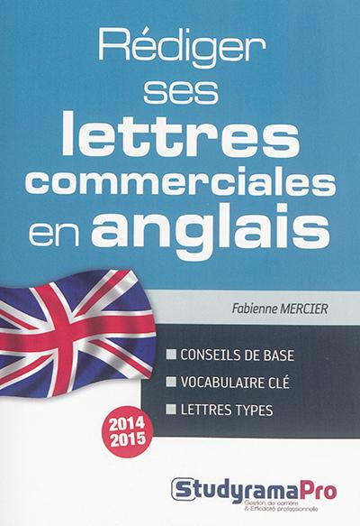 REDIGER SES LETTRES COMMERCIALES EN ANGLAIS 3 EDT 2014-2015