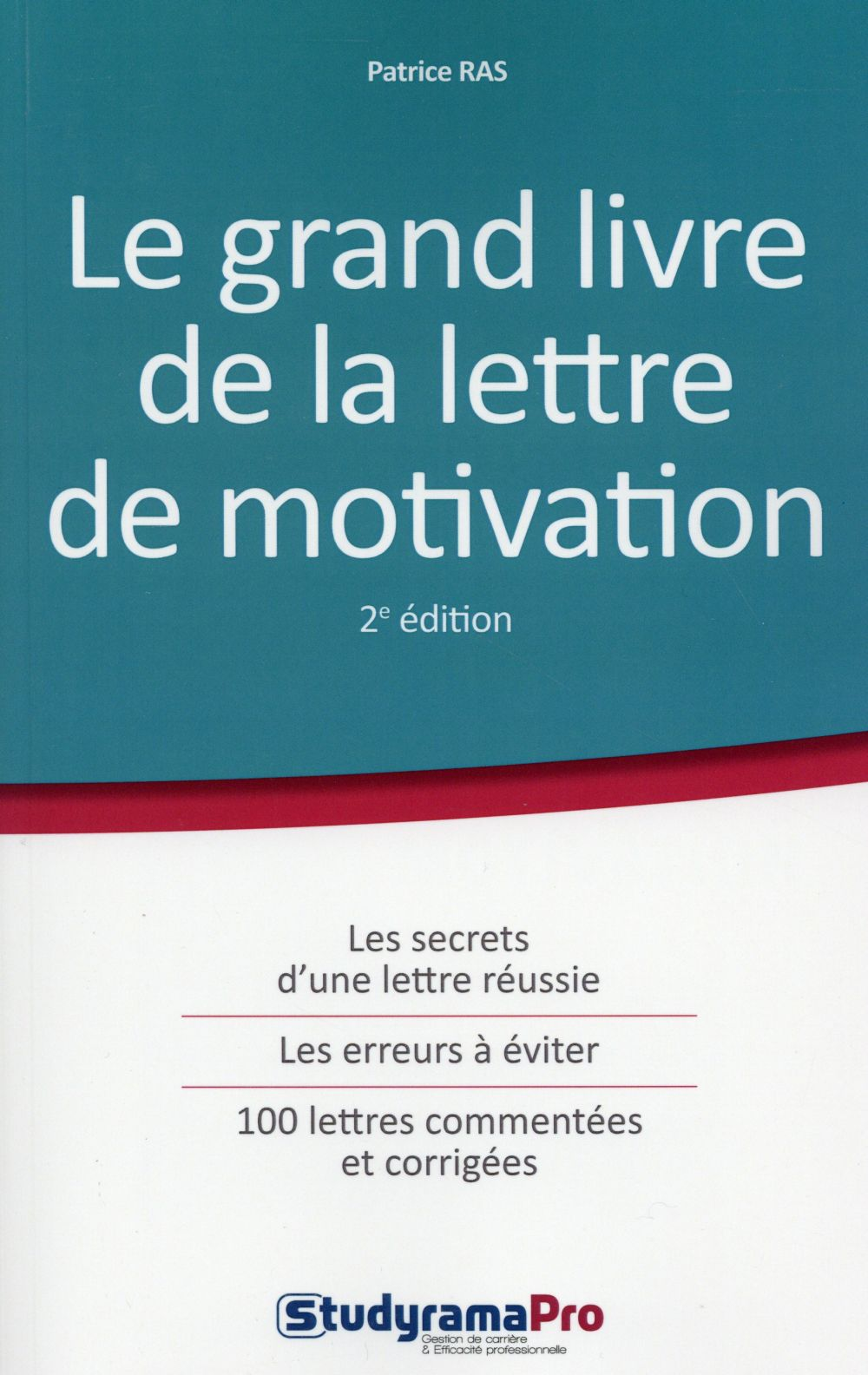 GRAND LIVRE DE LA LETTRE DE MOTIVATION 2EME EDITION(LE)