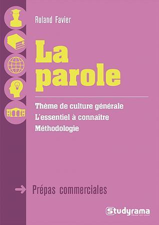 PAROLE THEME DE CULTURE GENERALE PREPA COMMERCIALE (LA)