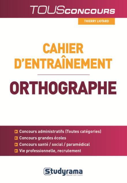 CAHIER D'ENTRAINEMENT POUR L'ORTHOGRAPHE