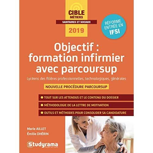 OBJECTIF : FORMATION INFIRMIER AVEC PARCOURSUP 2019