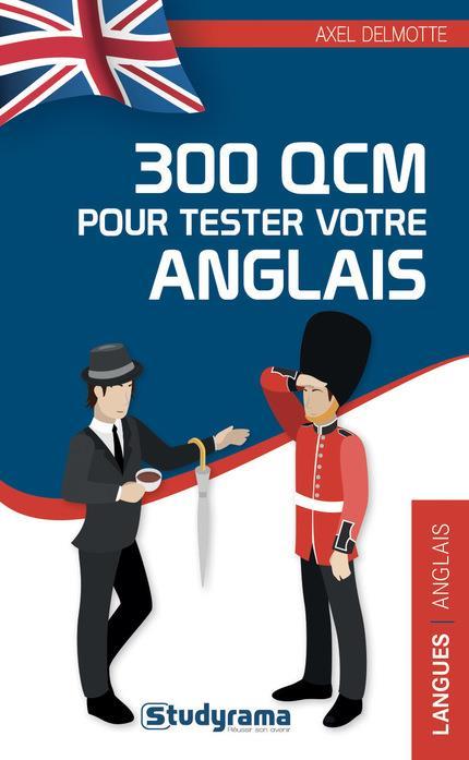 300 QCM POUR TESTER VOTRE ANGLAIS