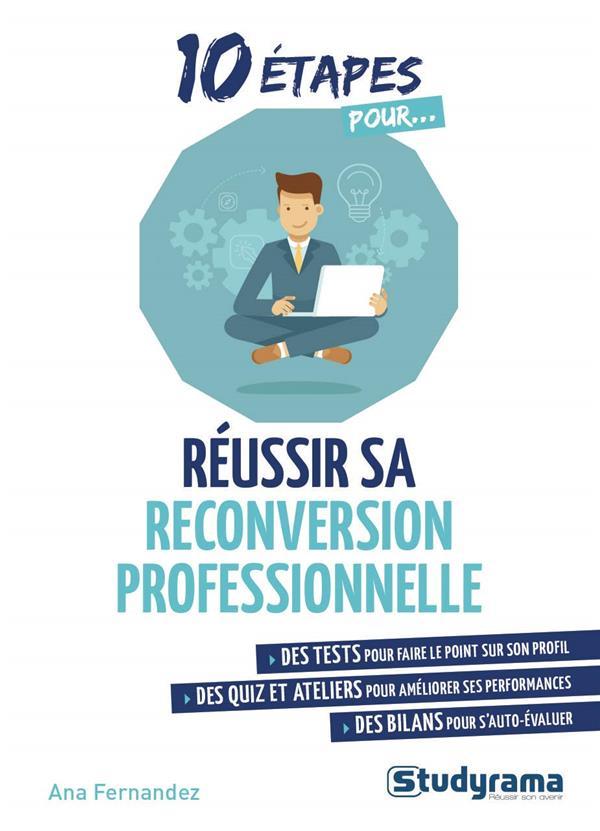10 ETAPES POUR REUSSIR SA RECONVERSION PROFESSIONNELLE