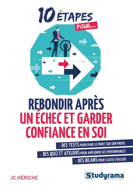 10 ETAPES POUR ... REBONDIR APRES UN ECHEC ET GARDER CONFIANCE EN SOI