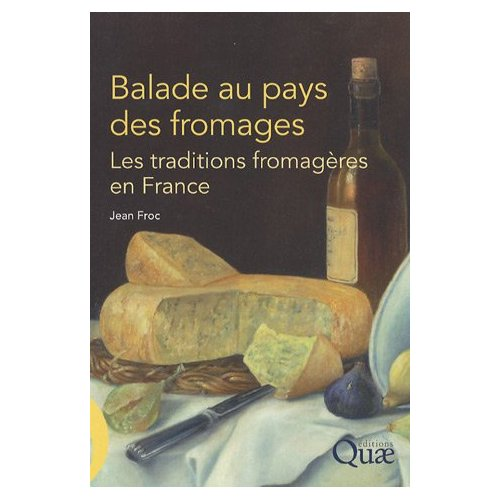 BALADE AU PAYS DES FROMAGES LES TRADITIONS FROMAGERES EN FRANCE