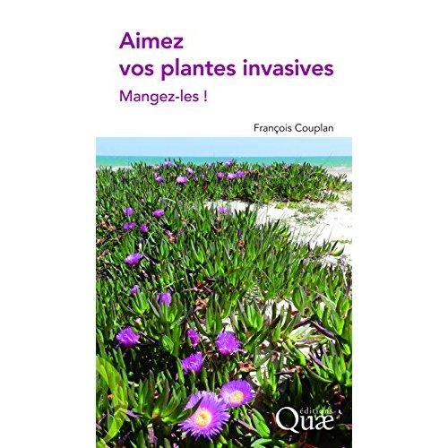 AIMEZ VOS PLANTES INVASIVES MANGEZ-LES !