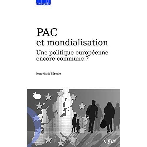 PAC ET MONDIALISATION - UNE POLITIQUE EUROPEENNE ENCORE COMMUNE