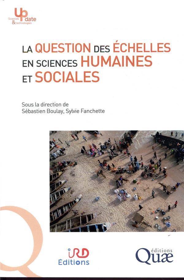LA QUESTION DES ECHELLES EN SCIENCES HUMAINES ET SOCIALES - EN COEDITIOIN AVEC IRD