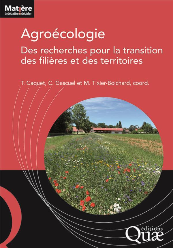 AGROECOLOGIE. DES RECHERCHES POUR LA TRANSITION DES FILIERES ET DES TERRITOIRES
