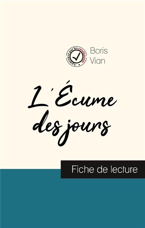 L ECUME DES JOURS DE BORIS VIAN FICHE DE LECTURE ET ANALYSE COMPLETE DE L OEUVRE