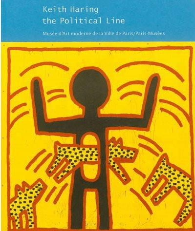 KEITH HARING, THE POLITICAL LINE - MUSEE D'ART MODERNE DE LA VILLE DE PARIS / PARIS-MUSEES