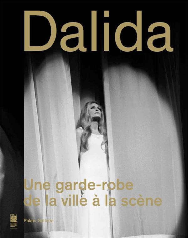 DALIDA UNE GARDE-ROBE DE LA VILLE A LA SCENE