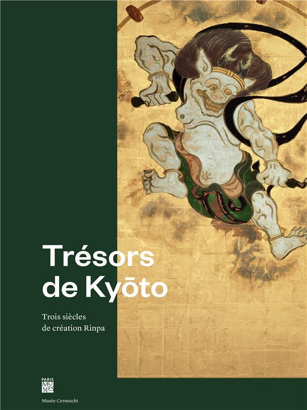 TRESORS DE KYOTO - TROIS SIECLES DE CREATION RINPA