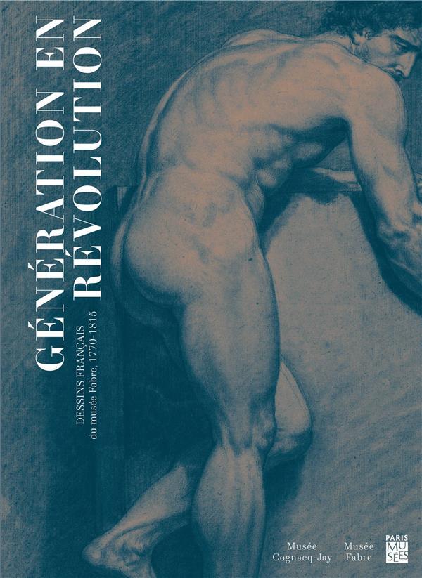 GENERATION EN REVOLUTION - LES DESSINS DU MUSEE FABRE